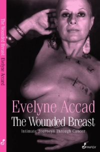 Evelyne Accad: The Wounded Breast (englischsprachige Ausgabe)